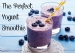 The Perfect Yogurt Smoothie