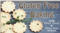 Tips and Tricks for Gluten Free Baking
