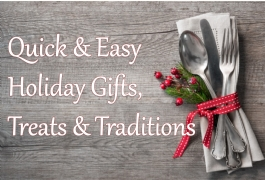 Quick & Easy Holiday Eats & Traditions